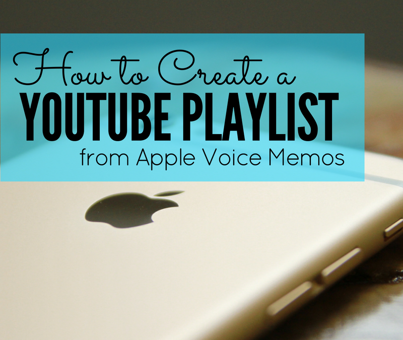 How to Create a YouTube Playlist From Apple Voice Memos