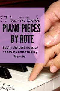 How to Teach Piano Pieces by Rote - Piano with Lauren
